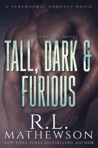 Tall, Dark & Furious